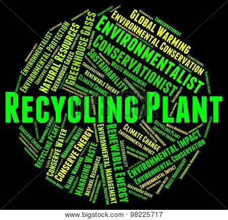 Recycling Plant Indicates Go Green And Factory