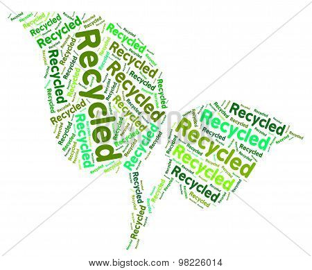 Recycled Word Indicates Eco Friendly And Environmentally