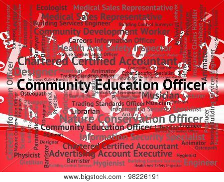 Community Education Officer Indicates Team Work And Administrator
