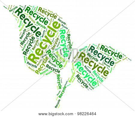 Recycle Word Shows Earth Friendly And Recycled