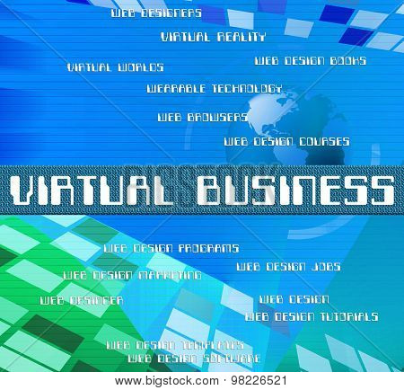 Virtual Business Represents Contract Out And Biz