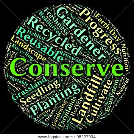 Conserve Word Indicates Sustain Protecting And Conservation