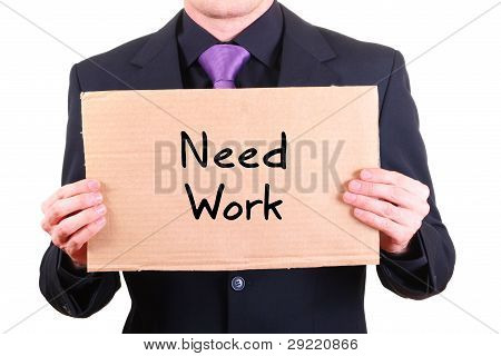 "Unemployed Businessman With Cardboard Sign ""need Work"""