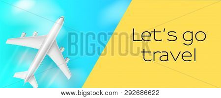 poster of Silver Airplane In Blue Sky. Let S Go Travel. Flying Plane On Blue Background. Concept Of Two-tone A