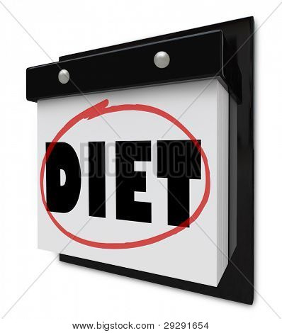 A wall calendar with the word Diet circled by a red marker to remind you of your plan and goal to lose weight and get healthier