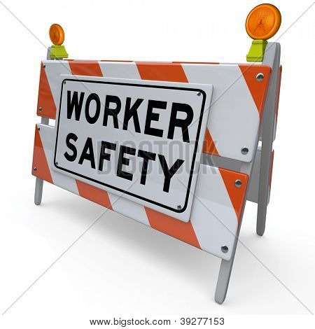An orange and white blockade with the words Worker Safety to represent danger, warning and caution in the workplace and occupational hazards and conditions