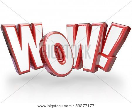 The word Wow in big red 3D letters to show surprise and astonishment at something amazing, awesome and surprising
