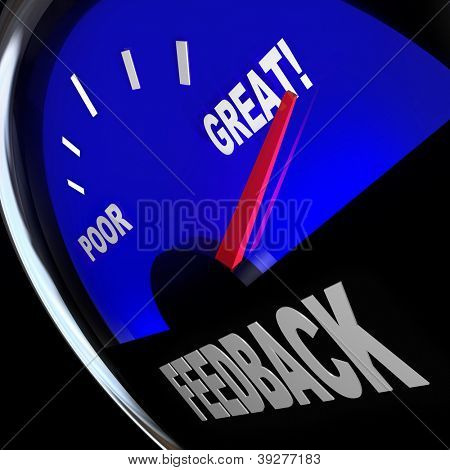 The word Feedback on a fuel gauge to solicit opinions, reviews, comments, questions and viewpoints from customers or your audience