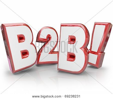 B2B acronym or abbreviation in red 3d letters as Business to Business model of selling to other companies in your market or industry