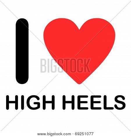 Font Type Illustration - I Love High Heels