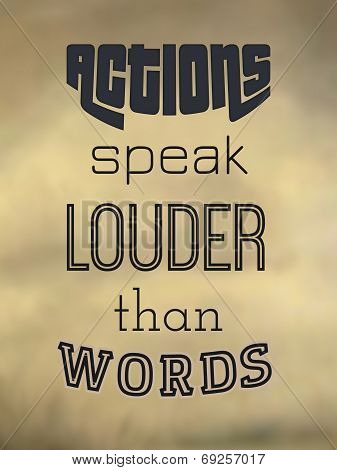 Actions speak louder than words - Typography poster