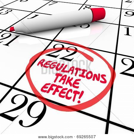Regulations Take Effect words on a calendar with day or date circled to remind you to meet improtant rules or codes to be in compliance