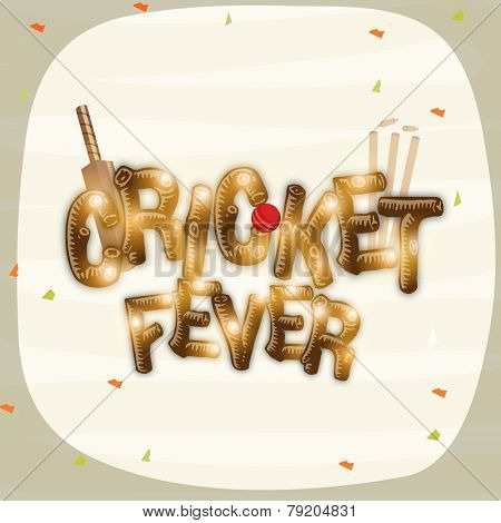 Shiny text of Cricket Fever with bat, ball and wicket stumps on stylish background.