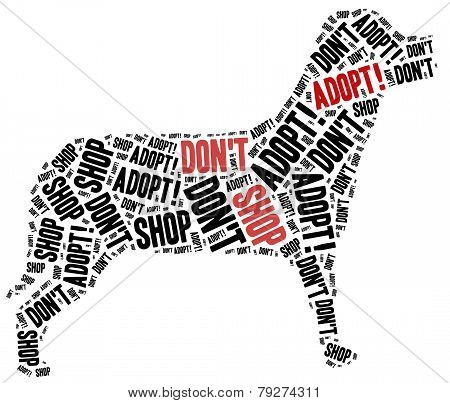 Don't Shop, Adopt. Animals Or Domestic Pets Adoption.