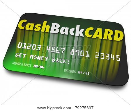 Cash Back Card words on a credit card to illustrate incentives and money bonuses on a plastic charge account when you spend or borrow funds on loan
