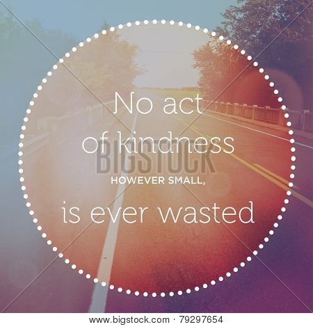 Inspirational Typographic Quote - No act of Kindness