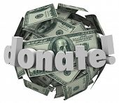 picture of helping others  - Donate word in 3d letters on a sphere or ball of cash or money to illustrate helping others and those in need with a donation or contribution to a worthy cause - JPG