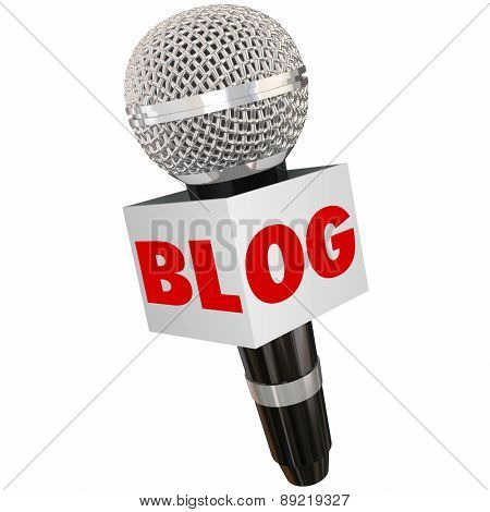 Blog word on a microphone to illustrate speaking your opinion through website columns, posts, articles and other forms of media or modern communication