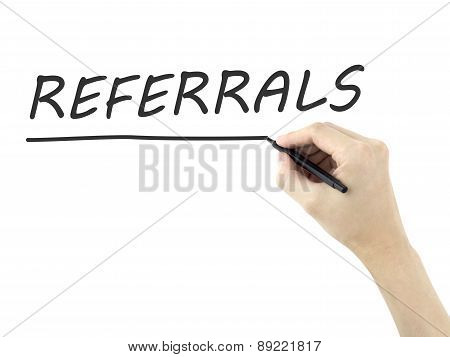 Referrals Word Written By Man's Hand