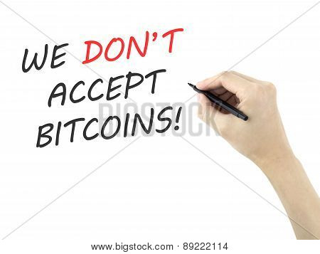 We Don't Accept Bitcoins Written By Man's Hand