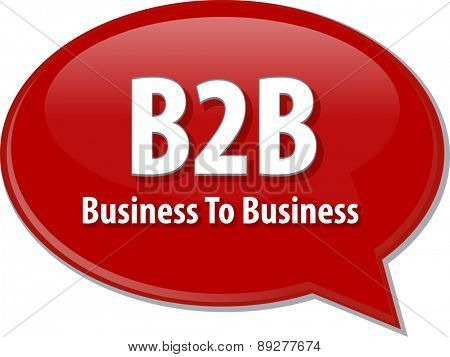 word speech bubble illustration of business acronym term B2B business to business vector