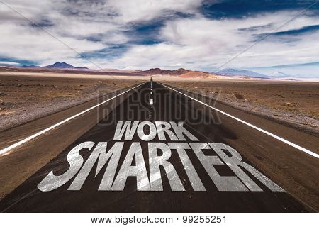 Work Smarter written on desert road