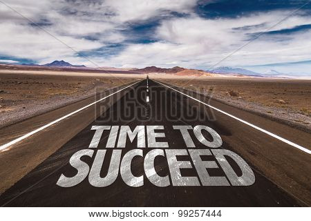 Time to Succeed written on desert road