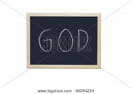 God Written With White Chalk On Blackboard.