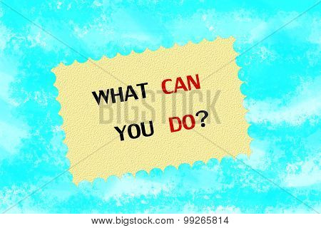 What can you do written on paper note