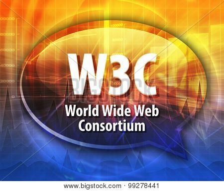 Speech bubble illustration of information technology acronym abbreviation term definition W3C World Wide Web Consortium