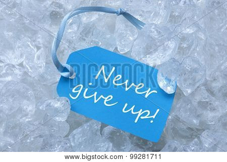 Label On Ice With Never Give Up