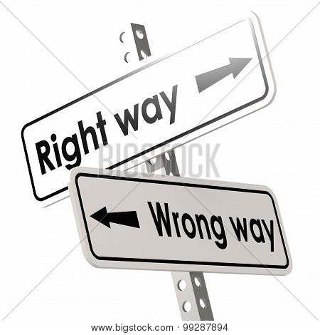 Right Way And Wrong Way With White Road Sign