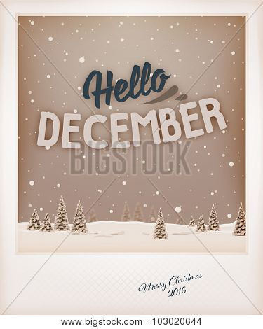 Blurred winter landscape with christmas tree and typographic label. Vintage photo style. Hello december.