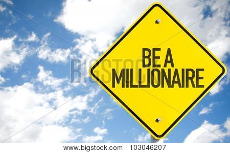 Be A Millionaire sign with sky background