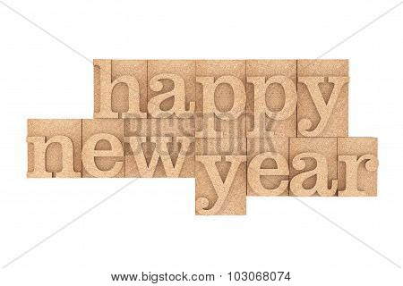 Vintage Wood Type Printing Blocks With Happy New Year Slogan