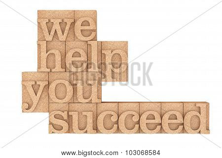 Vintage Wood Type Printing Blocks With We Help You Succeed Slogan
