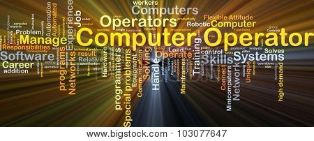 Background concept wordcloud illustration of computer operator glowing light