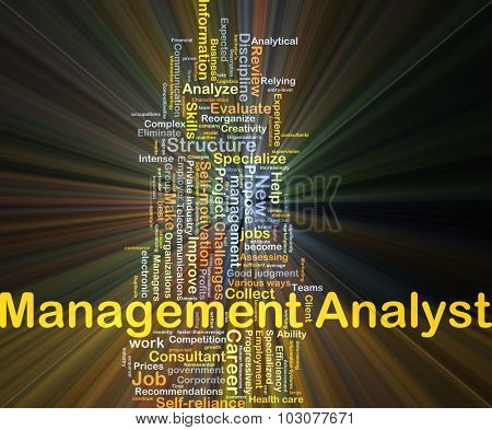 Background concept wordcloud illustration of management analyst glowing light