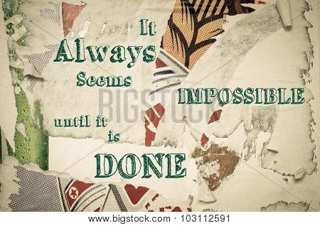 Inspirational Message - It Always Seems Impossible Until It Is Done