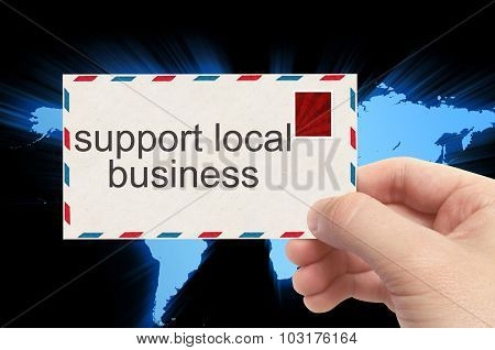 Hand Holding Envelope With Support Local Business Word On World Background