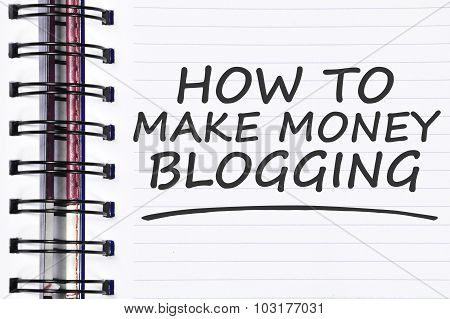 How To Make Money Blogging Words On Spring Note Book