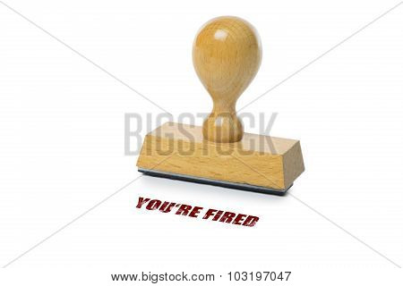 Yo're Fired Rubber Stamp