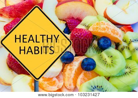 Yellow Roadsign With Message Healthy Habits
