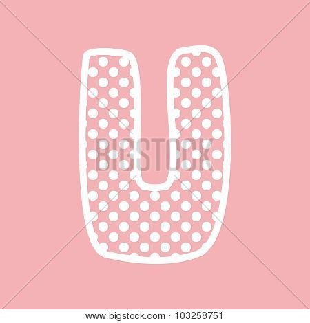 U vector alphabet letter with white polka dots on pink background