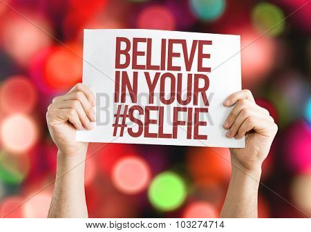 Believe In Your #Selfie placard with bokeh background