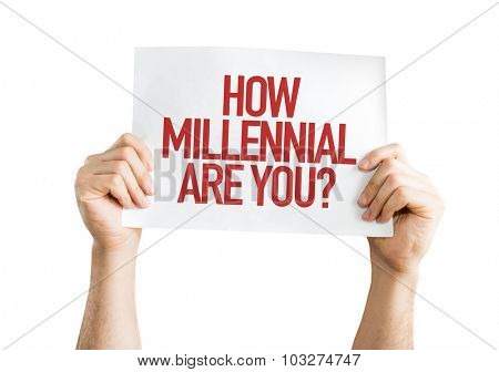 How Millennial Are You? placard isolated on white
