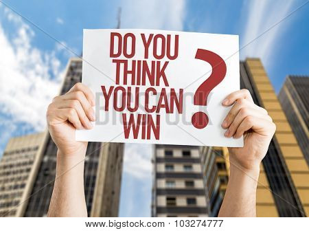 Do You Think You Can Win? placard with cityscape background