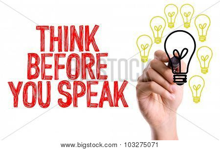 Hand with marker writing: Think Before You Speak