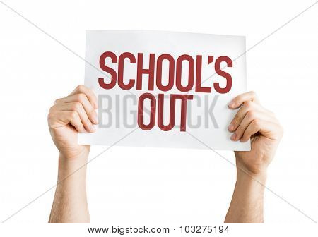 Schools Out placard isolated on white