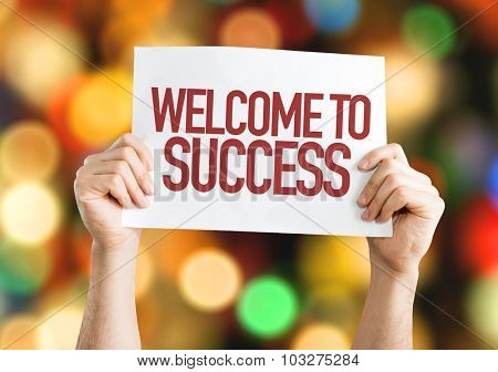 Welcome to Success placard with bokeh background